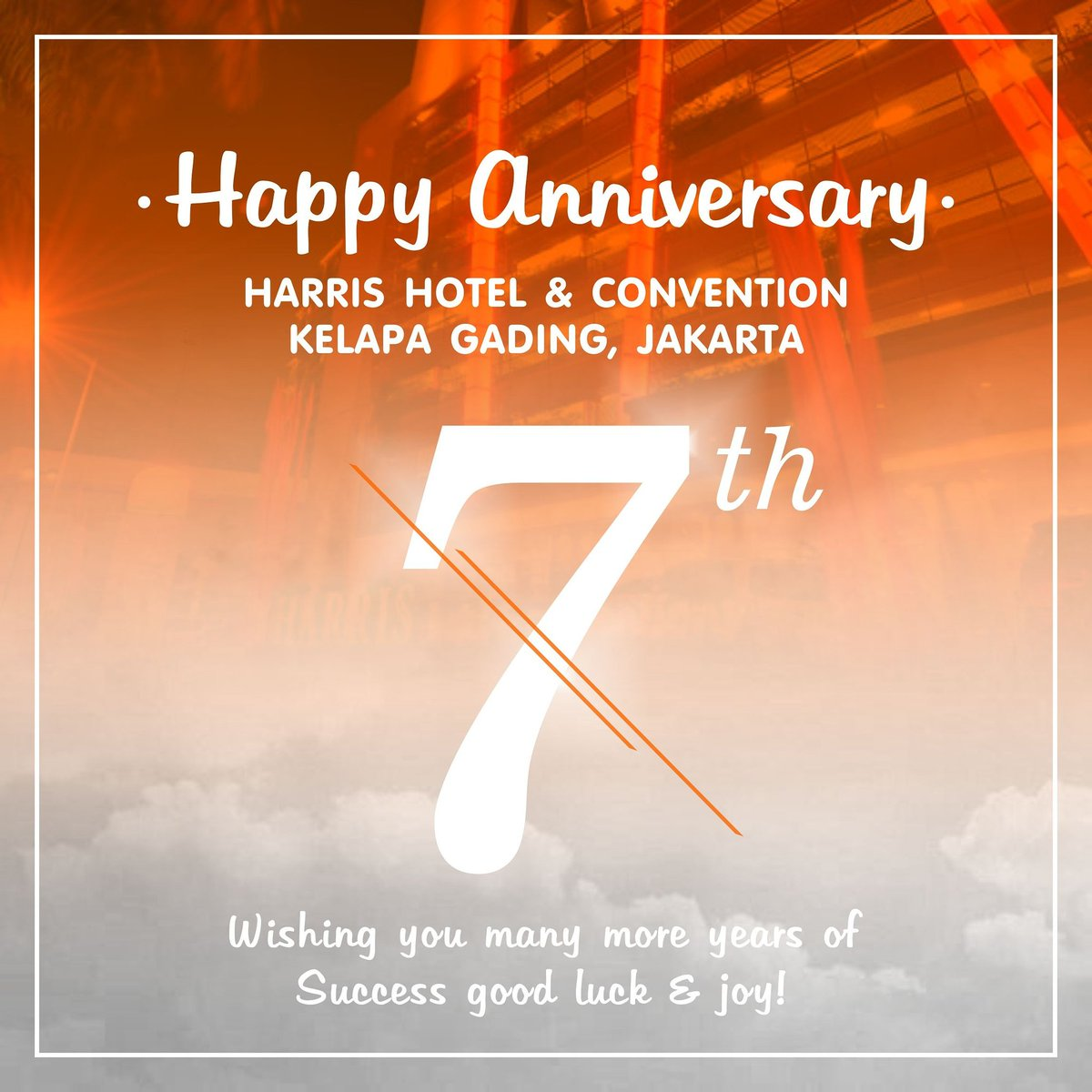 Harris Pontianak On Twitter Happy Anniversary Harris Hotel Convention Kelapa Gading Jakarta Here S To Your 7 Years Of Togetherness May Your Success Grow With Time Https T Co Wy25gfekgg