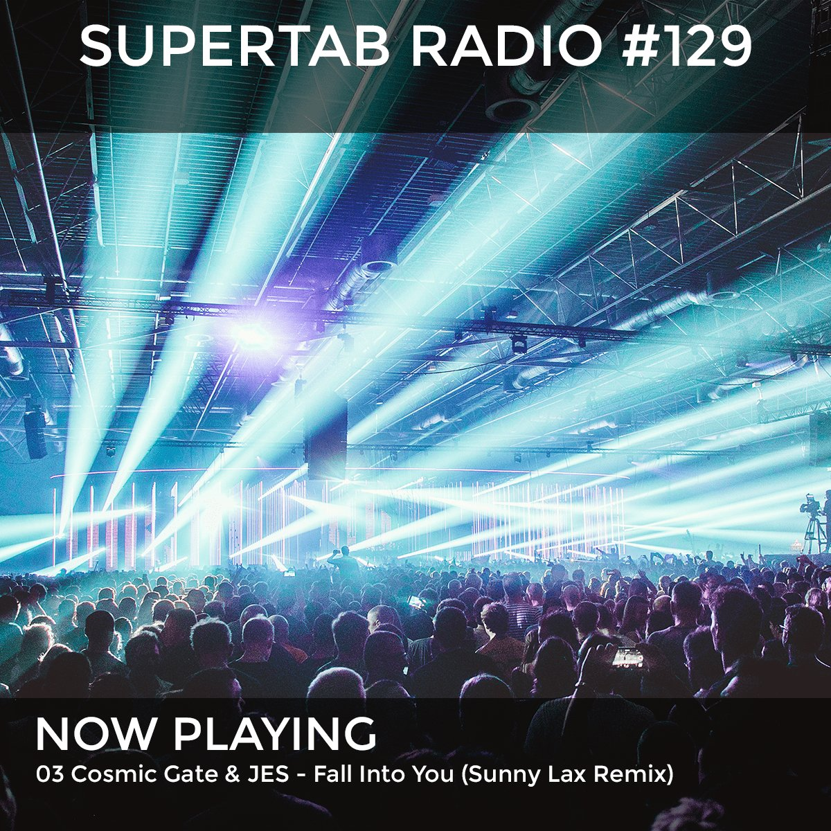 03 @cosmicgate & @Official_JES - Fall Into You (@sunnylax Remix) @WakeYourMindRecords #SuperTab129 https://t.co/dTAVOjNEwM