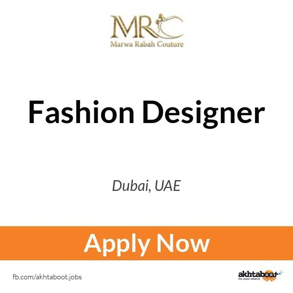 Akhtaboot On Twitter A Fashion Designer Is Needed In Marwa Rabah Haute Couture In Dubai Uae Apply Now Https T Co 9t1gsm0vl7 Jo Jobs Https T Co 9mt8gqoxz6