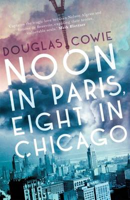 Tonight! @DouglasCowie &amp; #RichardNaiff on #NelsonAlgren #SimonedeBeauvoir &amp; new novel Noon in Paris,Eight in Chicago  http:// bit.ly/2pg9ehi  &nbsp;  <br>http://pic.twitter.com/nLO91Eq8vl