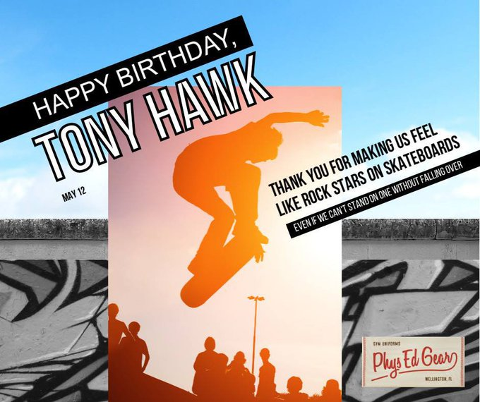 Happy Birthday Tony Hawk!  Tony is full of tricks, we\re just a PhysEdGear that gives back