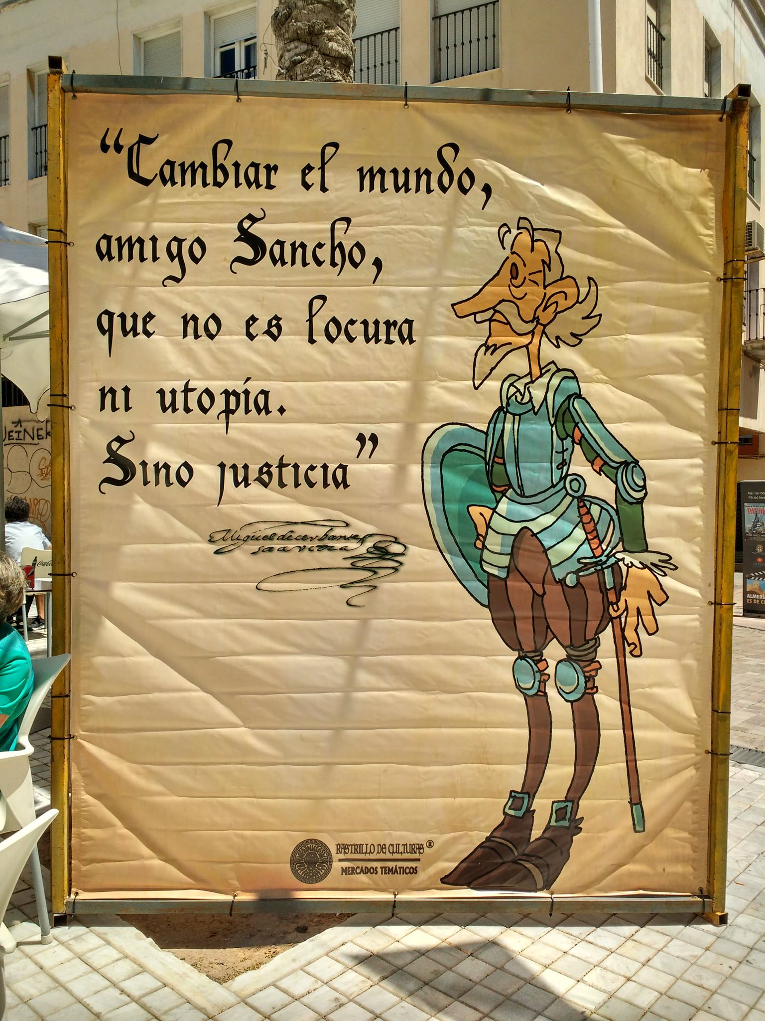 """To change the world, my friend Sancho, isn't madness nor utopia but justice"". Many-layered Don Quixote quote found today in Almería, España https://t.co/x8RB7hQwBB"