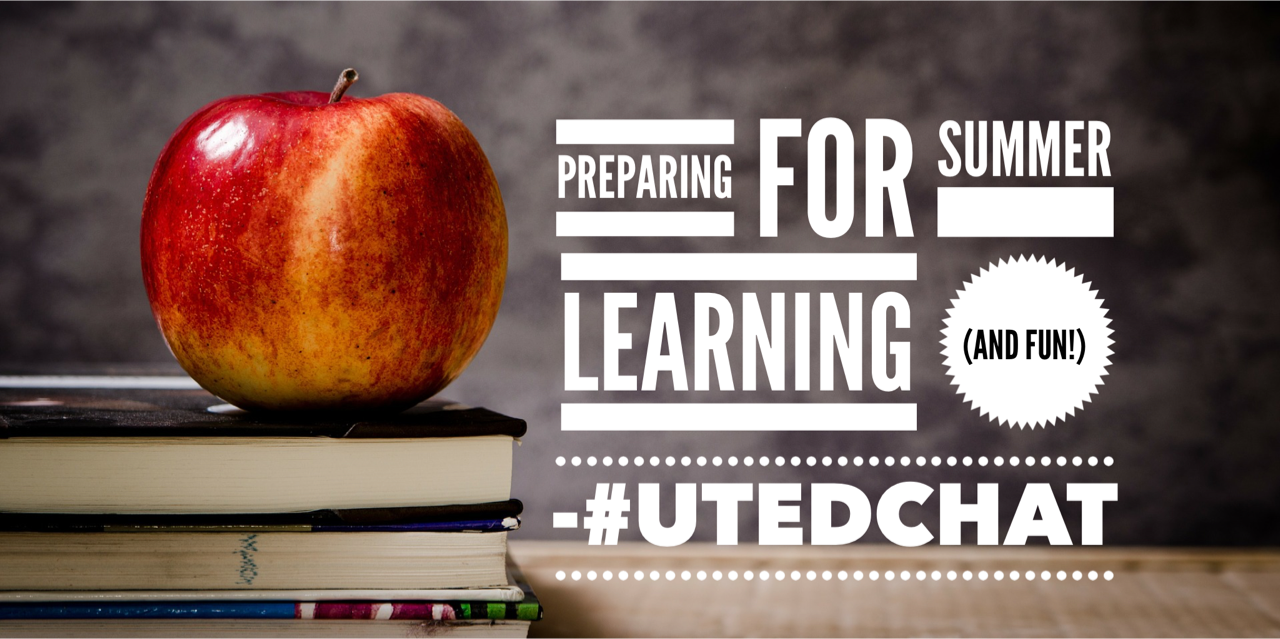 #UTedChat kicks off in 15 minutes. Come join us and share your thoughts on summer learning (and summer fun!) See you soon! https://t.co/KsnAtTQbs1