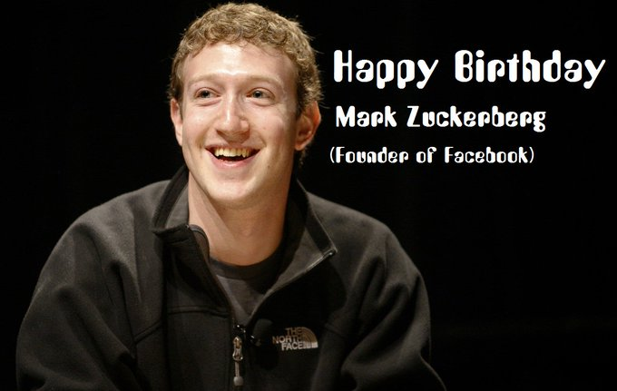 Happy Birthday to Mark Zuckerberg
