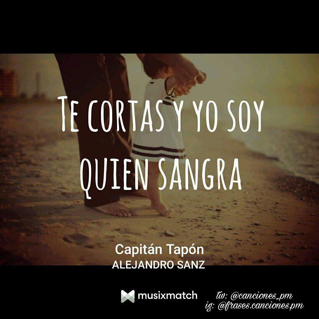 Frases Canciones On Twitter Capitántapón Alejandrosanz