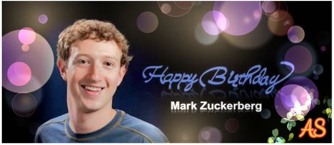 Facebook Made Mark Zuckerberg Birthday Happy Birthday