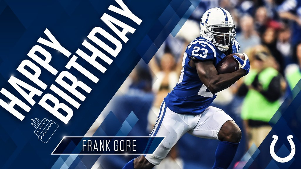 And help us with Frank Gore a HAPPY BIRTHDAY!   He turns 34 today.