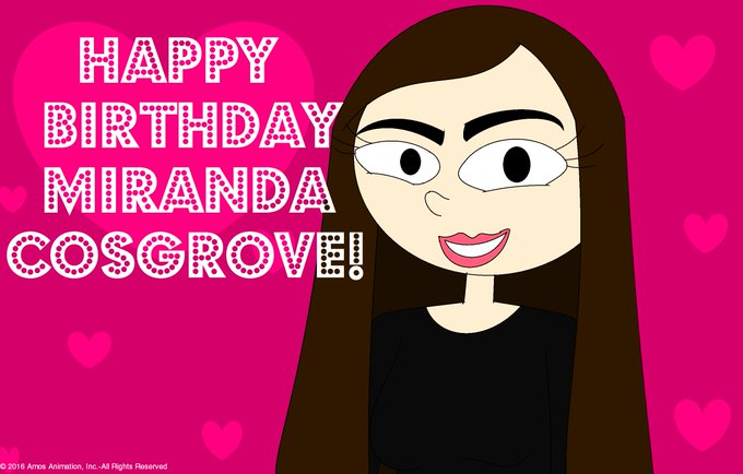 Happy Birthday to Miranda Cosgrove!