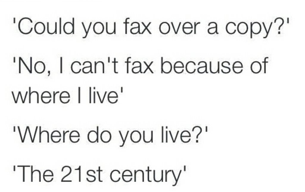 My new reaction when someone asks me to fax them something. https://t.co/UyLwbZcijJ
