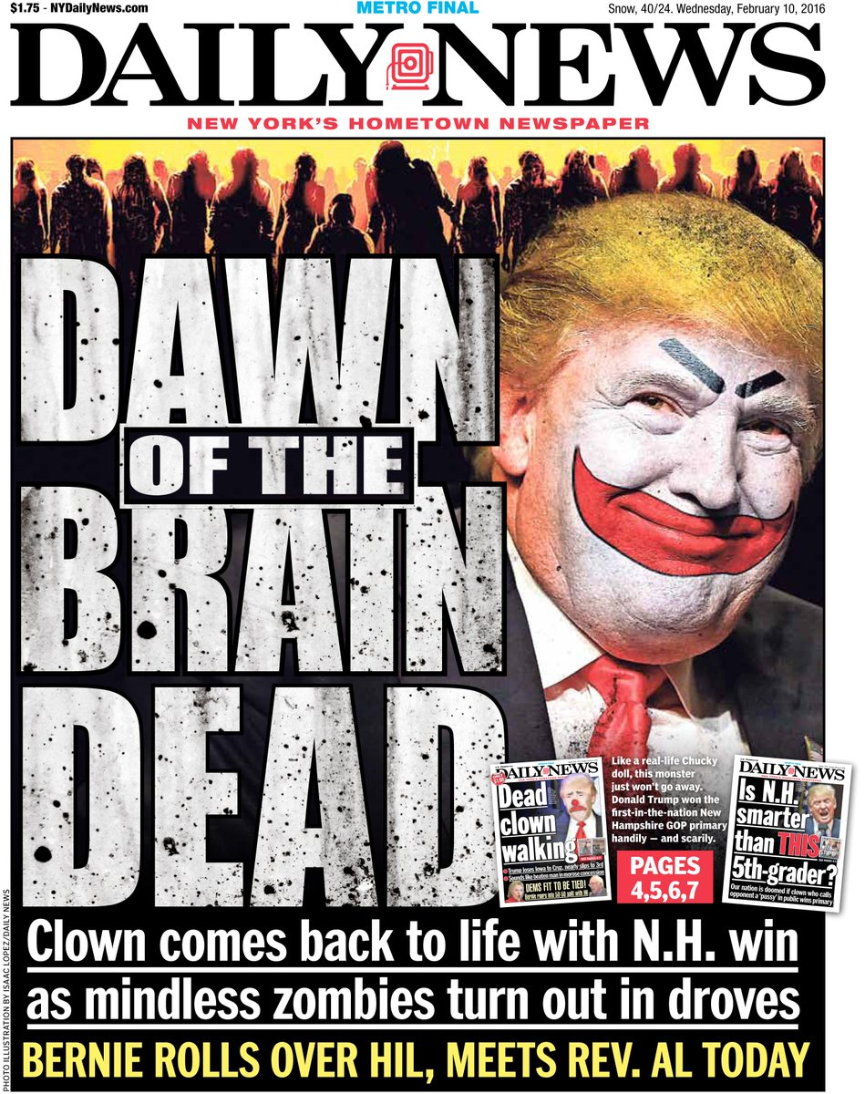 Tomorrow's front page:DAWN OF THE BRAIN DEAD - Trump comes back to life with N.H. win