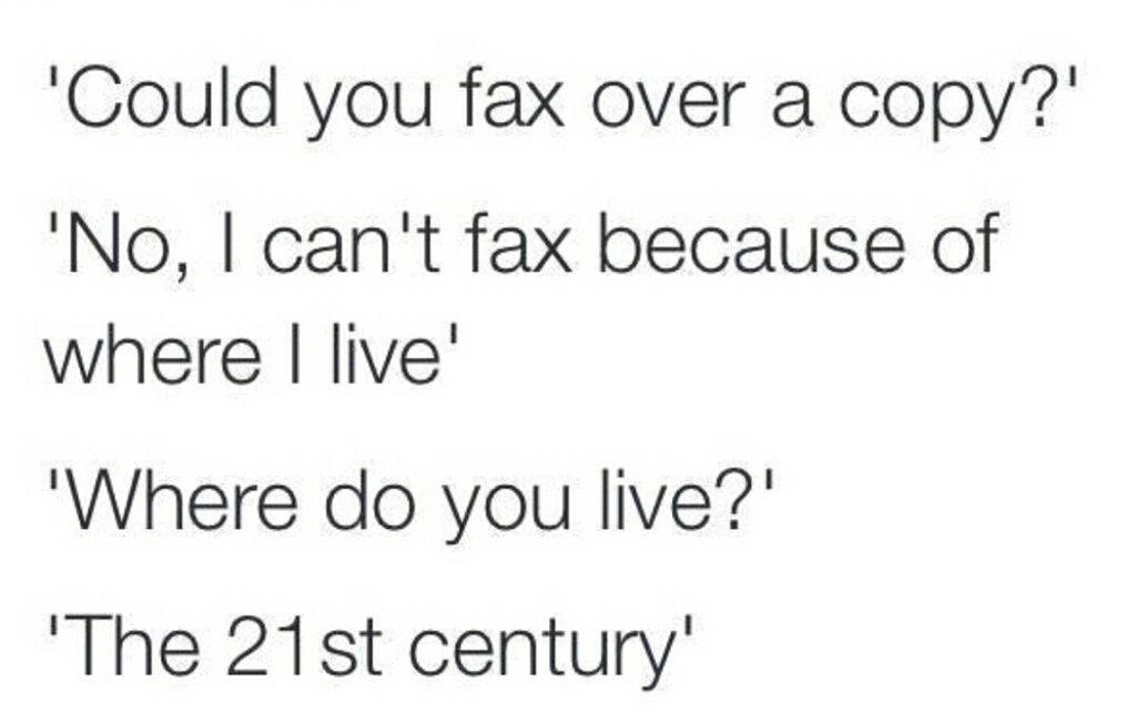 Fax?  What's a fax? #fax https://t.co/W5aigh3XTN