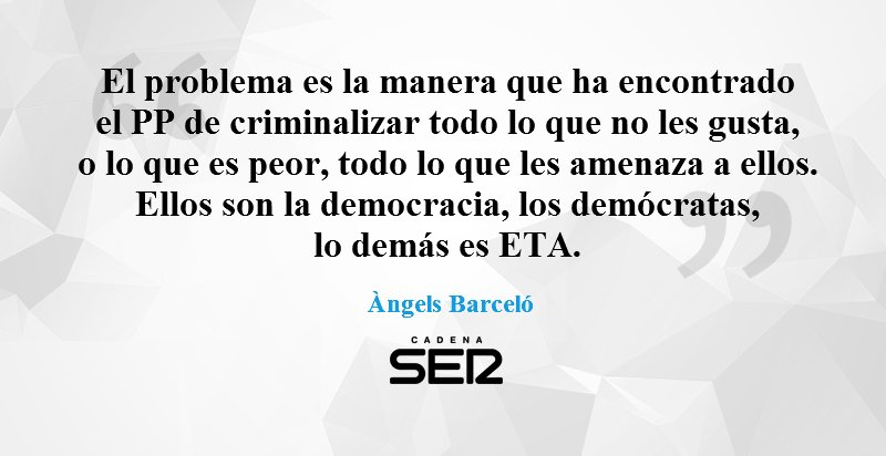 """Todo lo que no sea el PP, es ETA"" #LAFIRMA de @abarceloh25 https://t.co/sDezxRpALK @La_SER https://t.co/L2rJ8lxnZx"