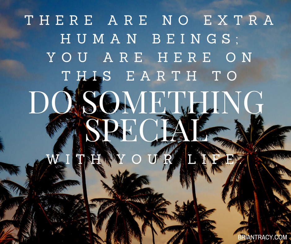 RT @BrianTracy: Do something special with your life. #quote https://t.co/U3anm75hXT
