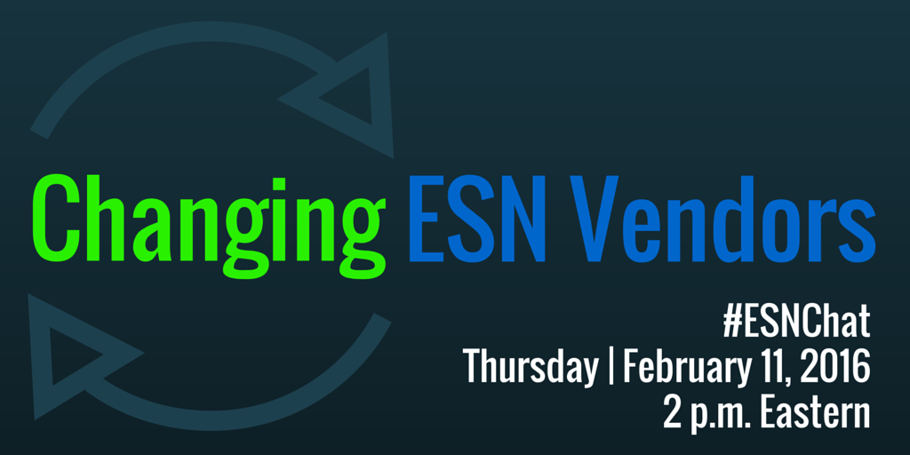 On today's #ESNchat we're discussing Changing #ESN vendors https://t.co/LW1woqJ9IL