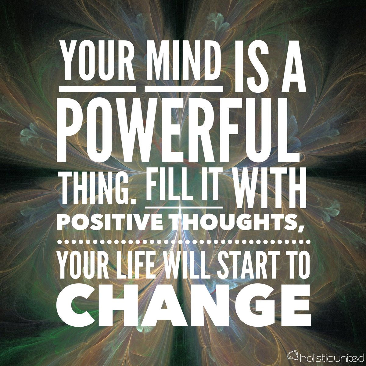 Your #mind is a #powerful thing. Fill it with #positive #thoughts, your #life will start to #change. #holisticunited https://t.co/EVe9fq2bav
