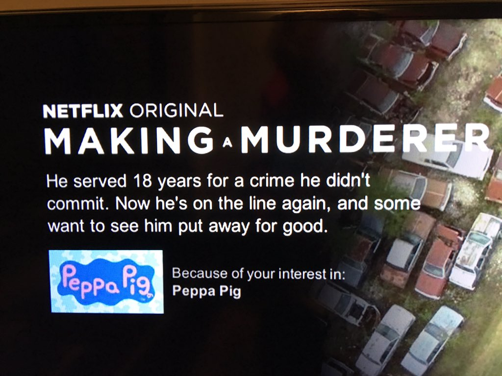 Hey @NetflixUK: in what crazy world would Making a Murderer be recommended for my toddler after watching Peppa Pig? https://t.co/ldoajBjxaL