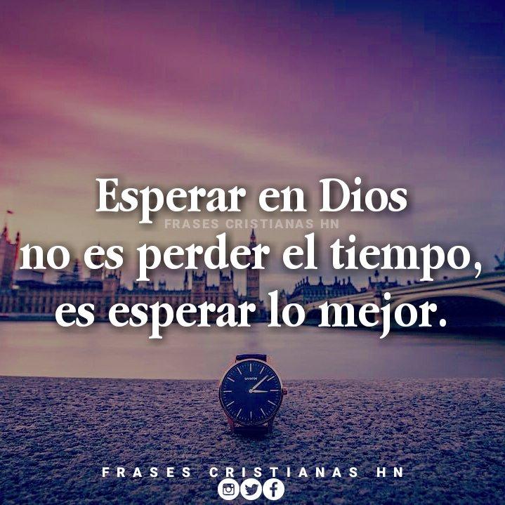 Frases Cristianas On Twitter Esperar En Dios No Es Perder