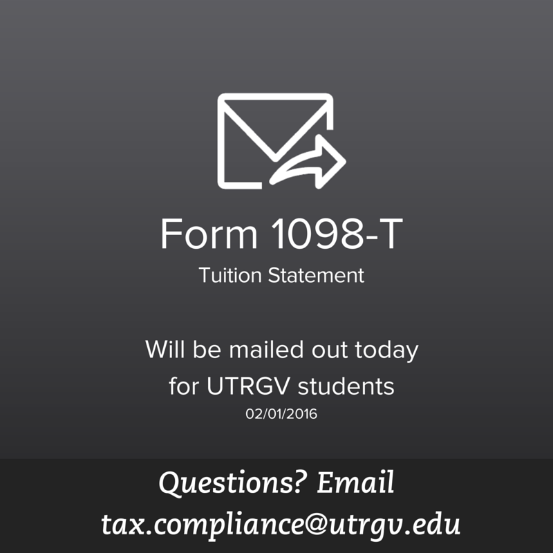 utrgv on twitter form 1098 t tuition statement for utrgv students will be mailed out today questions taxcomplianceutrgvedu httpst cohnffpuy8lq