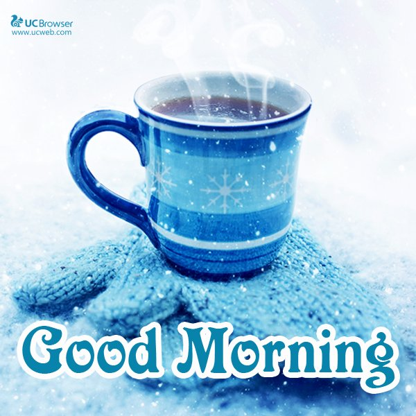 "Good Morning Status Image: UC Browser On Twitter: ""Good Morning! A Hot Tea In The"