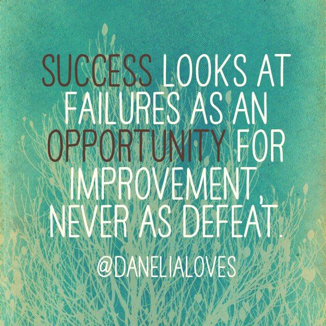 #Success sees failure as an opportunity for improvement! #JoyTrain #SuccessTrain RT @DaneliaLoves