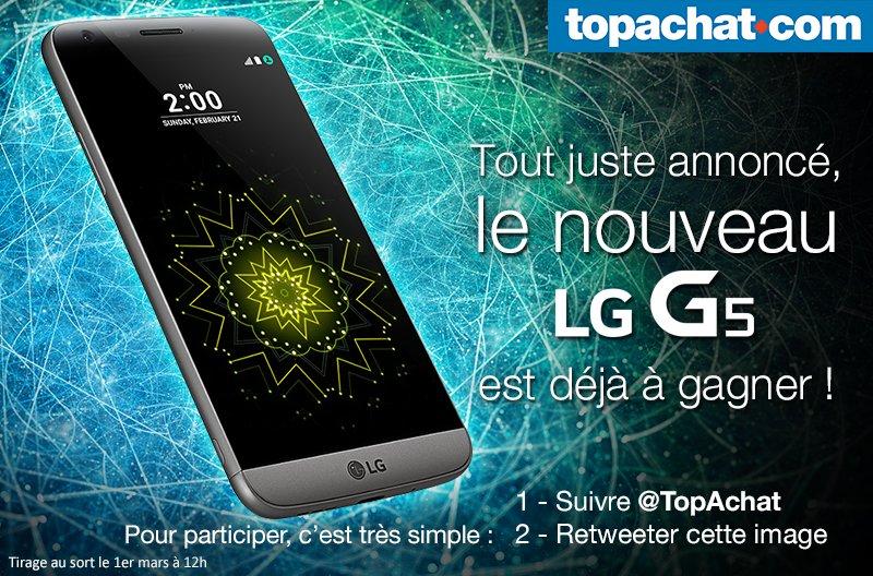 Spécial #MWC16 Le fantastique LG G5 à gagner ! 1) Follow @TopAchat 2) RT avec détermination ^^