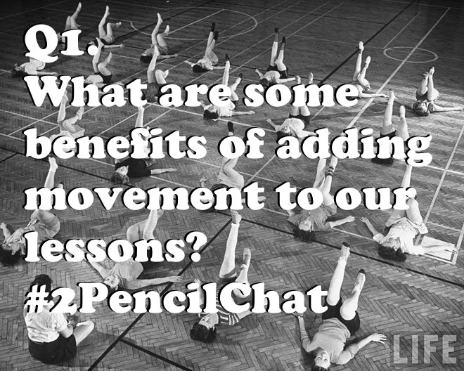 Q1 wants to know why it should get kids up outta their seats. #2PencilChat https://t.co/yMgiYMstC4