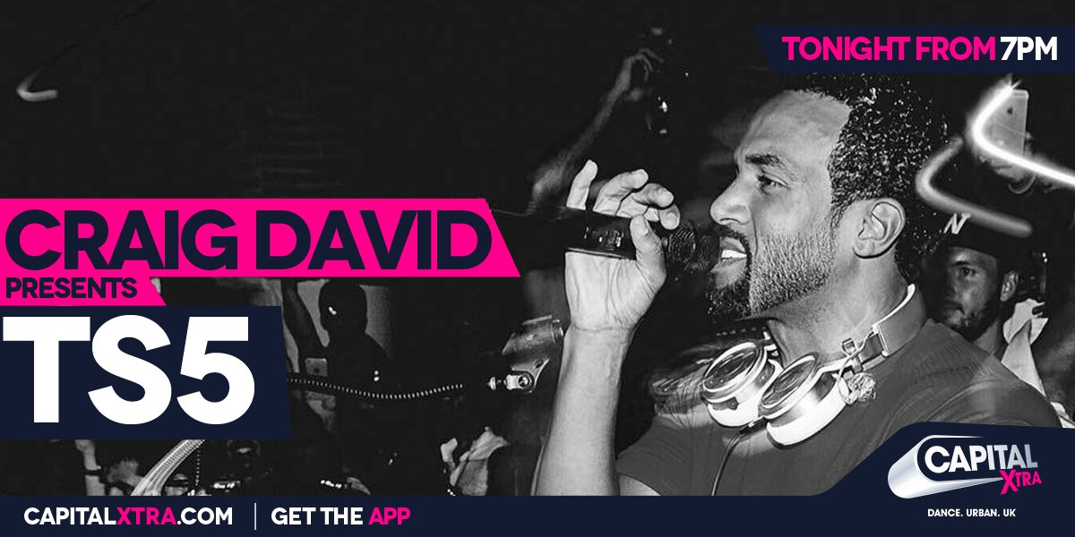 RT @CapitalXTRA: #TS5 will be here from 7pm to get your weekend started with @CraigDavid 🙌 https://t.co/QDUSfJWQFo