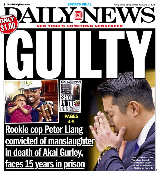 Today's front page...GUILTY Rookie cop Peter Liang convicted in the death of Akai Gurley