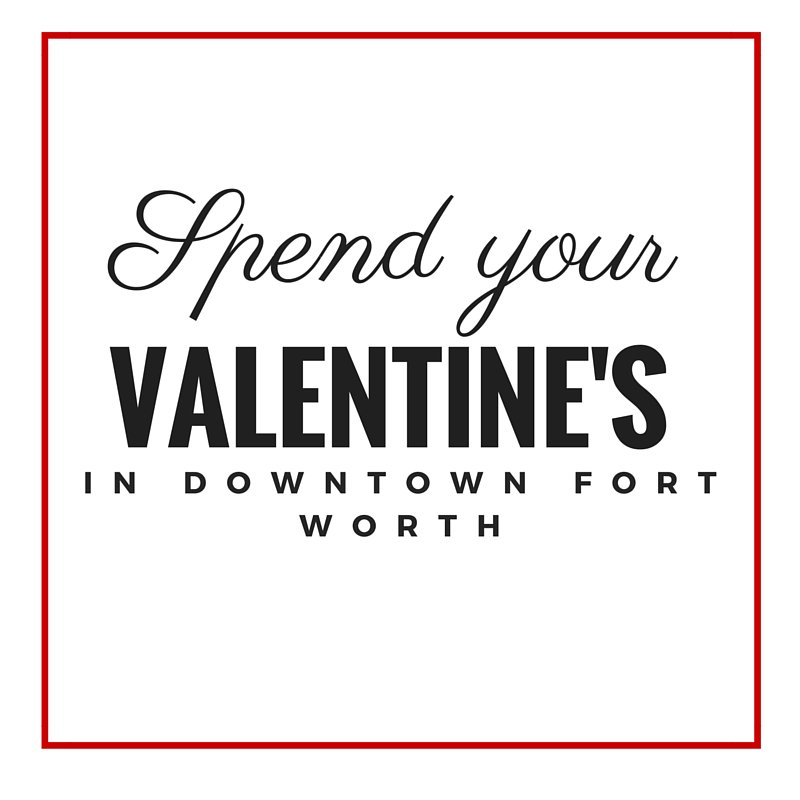 There's so many great places to spend Valentine's in downtownfortworth. Here's a few