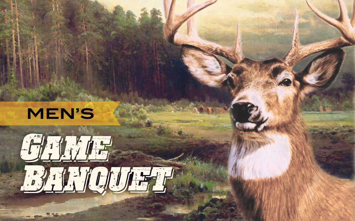 Giveaways, FREE dinner & hunting stories. Come to the Men's Game Banquet, 2/20 at @swbts ad