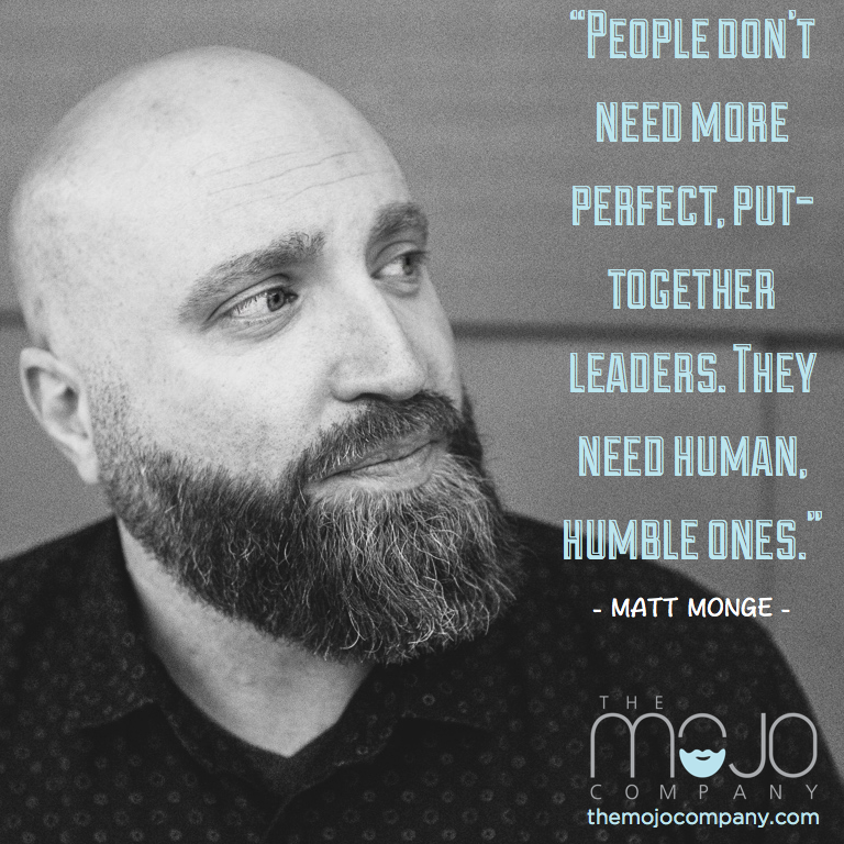 """""""People don't need perfect leaders. They need human, humble ones."""" - @MattMonge #leadership #companyculture #quote https://t.co/1d5jEFP5pw"""