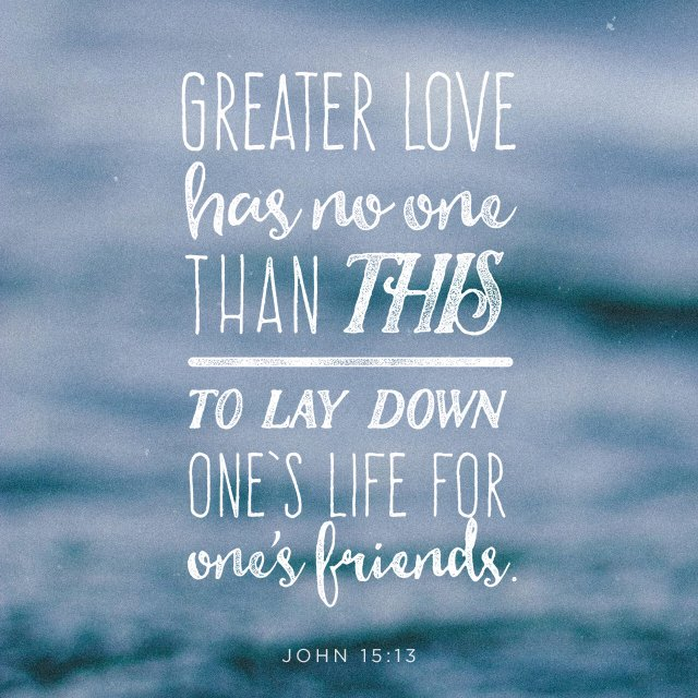 Youversion On Twitter Greater Love Has No One Than This To Lay