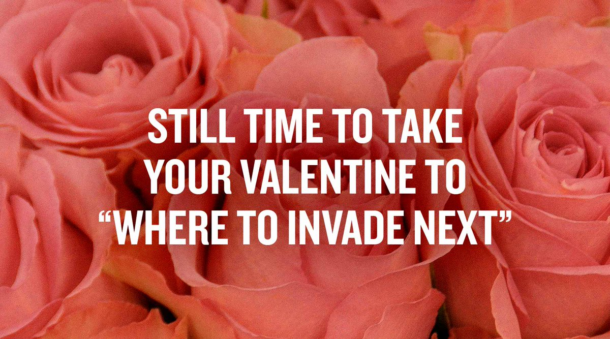 MY NEW LETTER: Still Time To Take Your Valentine Tonight to #WhereToInvadeNext! https://t.co/p9LhERihAC #HappyVDAY