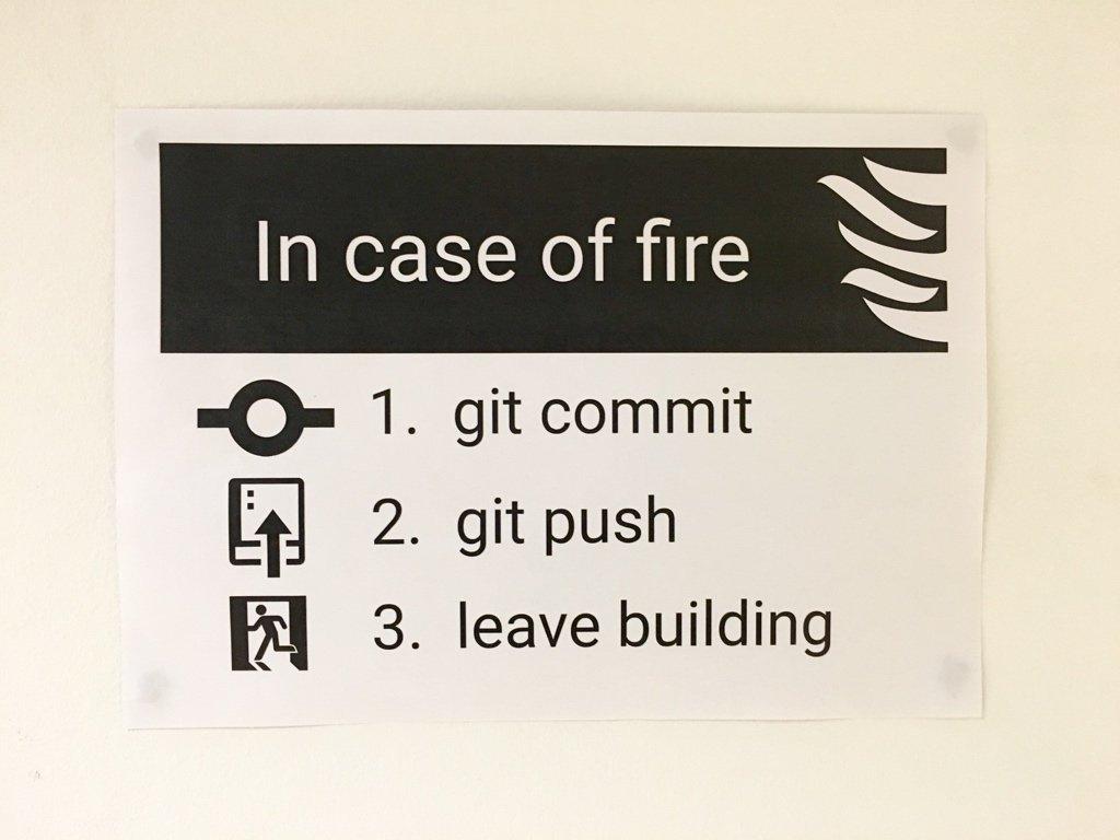 """Fabien Penso on Twitter: """"In case of fire 1. Git commit 2. Git push 3. Leave building https://t.co/NsrCLZLdVF"""" https://t.co/8QuMuP6lYa"""