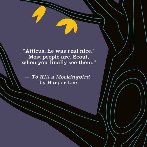 """Atticus, he was real nice."" ""Most people are, Scout, when you finally see them."" R.I.P. Harper Lee (via @epicreads) https://t.co/5wyWWR0OMI"