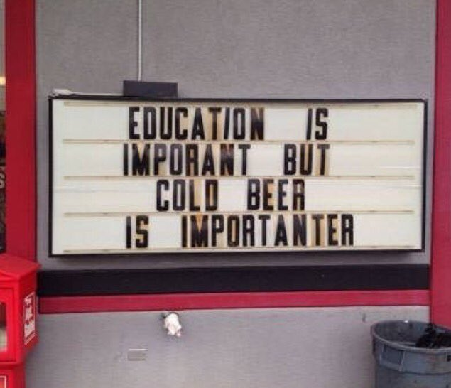 Education is imporant but cold beer is importanter #HappyFriday https://t.co/Bb4XMFiTD8