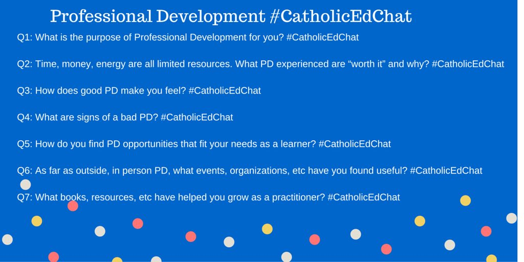 Today's questions for #CatholicEdChat Professional Development with @AbGreer as our moderator. See you at 8am CST https://t.co/XisTGur2Jm