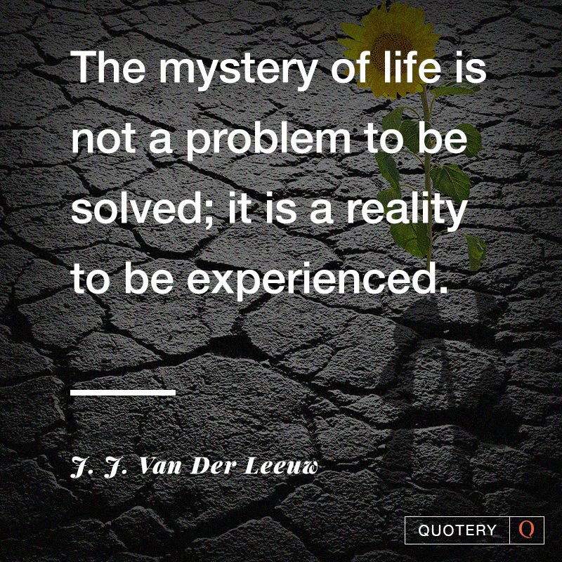 Quotery On Twitter The Mystery Of Life Is Not A Problem To Be