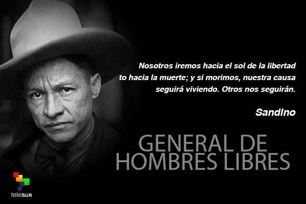 Telesur Tv On Twitter 10 Frases De Sandino El General De
