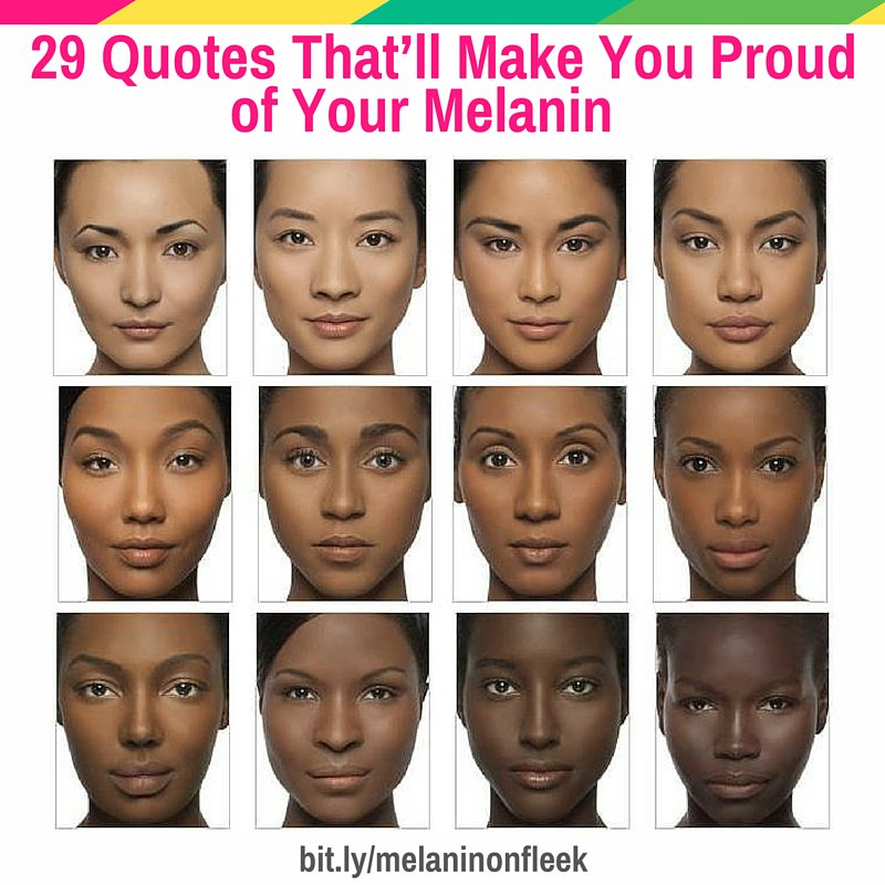 1000 Images About Melanin Quotes My Black Skin Is: 29 Quotes That'll Make You Proud Of Your Melanin