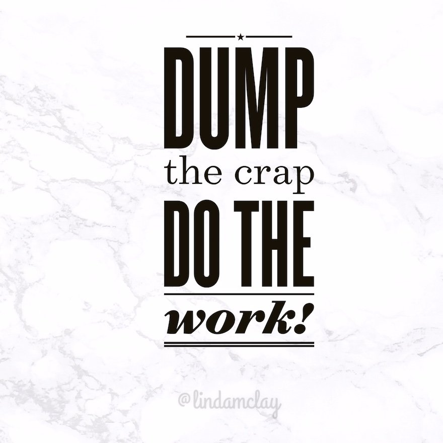 If you want to move forward, you have to dump the crap then do the work! https://t.co/laceXTrvqR