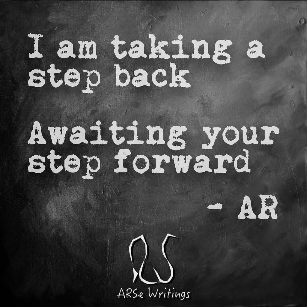 """Quotes About Taking A Step Back In Relationships: ARSe Writings On Twitter: """"A Step Back"""