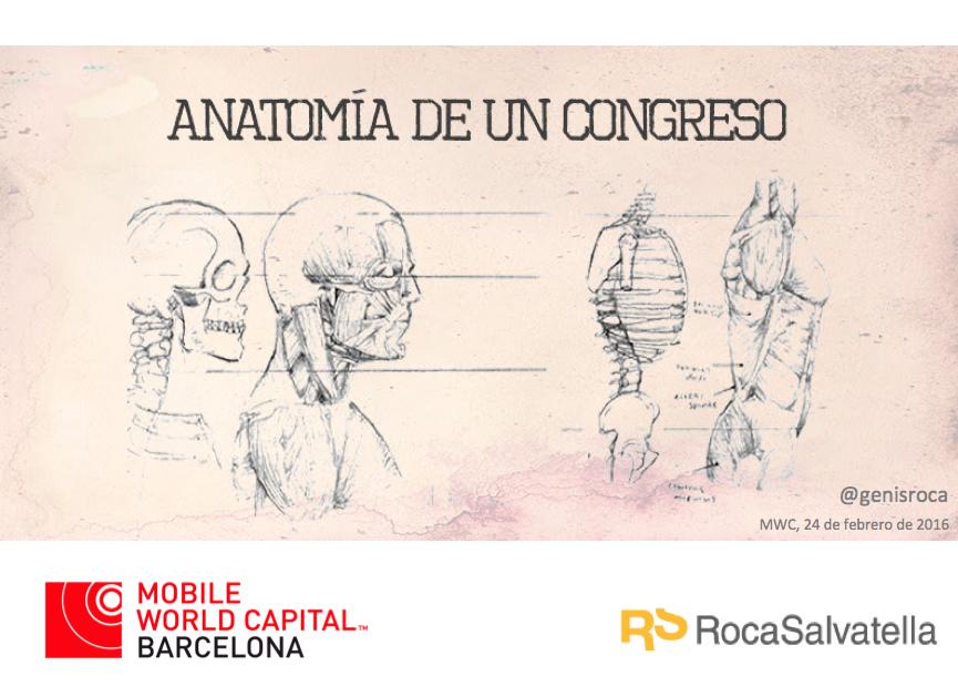 """El ppt que ha usado hoy @genisroca en #MWC16: """"Anatomía de un congreso"""" https://t.co/tmbl8MPIhA https://t.co/9PmG685OAg"""