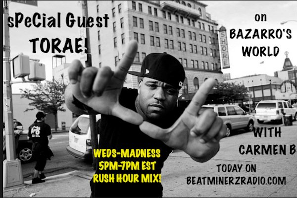 TODAY ON BAZARRO'S WORLD WITH CO-HOST CARMEN B!  Special Guest- @Torae On @BEATMINERZRADIO 5pm-7pm est. Weds Madness https://t.co/i3R2nLBsHi