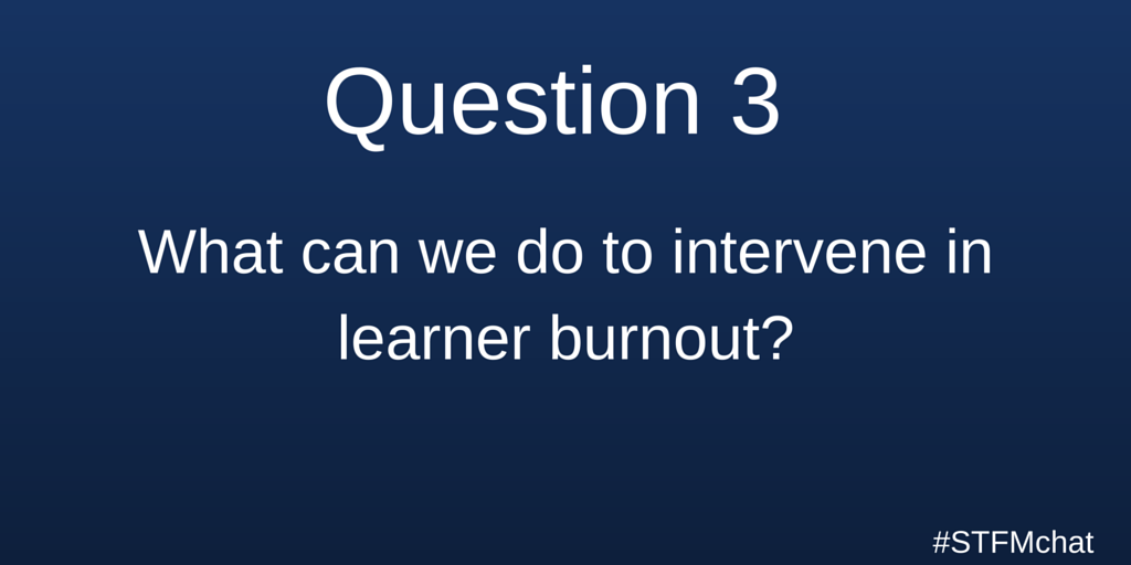 Here's the big question where we need your ideas! =>  Q3. What can we do to intervene in learner burnout? #stfmchat https://t.co/k8DJZDLsAg