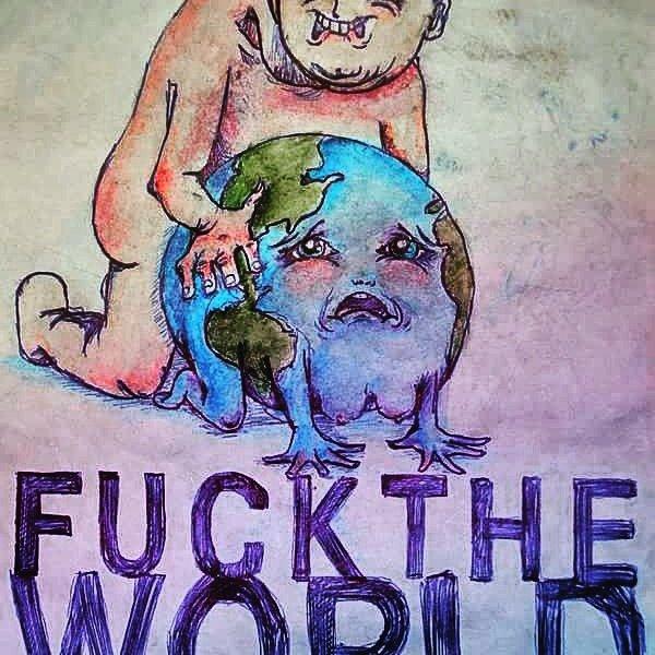 Fuck the world lyrics