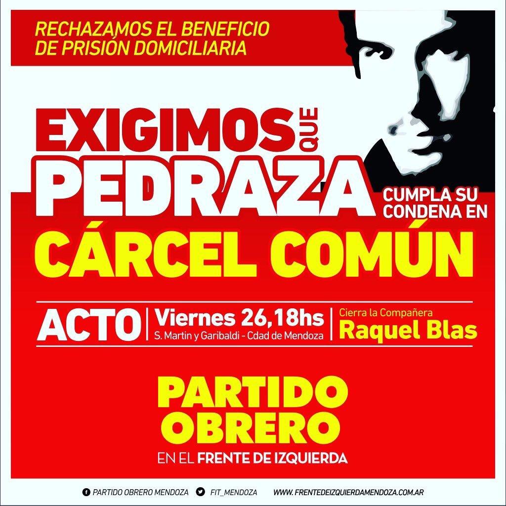 Partido Obrero acto repudio beneficio prisión domiciliaria a Pedraza 18hs en el Km0 encabeza Raquel Blas #mendoza https://t.co/6hcVhdY5sb