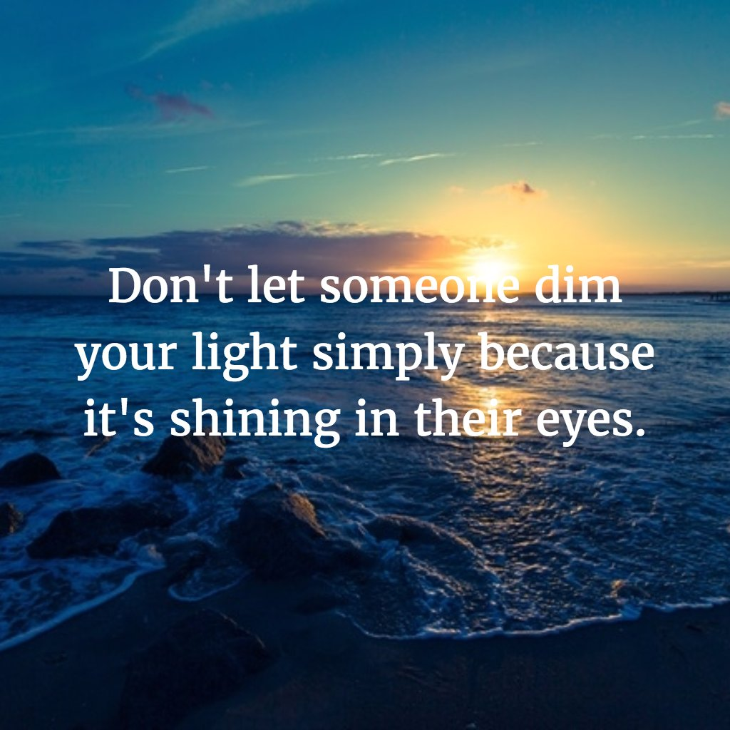 Michael Sim On Twitter Dont Let Someone Dim Your Light Simply