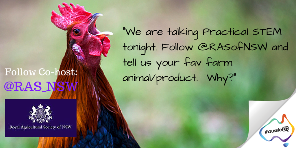 We are talking Practical STEM tonight. Follow @RAS_NSW and tell us your fav farm animal/product.  Why? #aussieED https://t.co/wEBflAggqi
