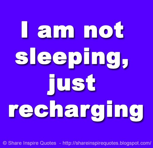 Share Inspire Quotes On Twitter I Am Not Sleeping Just